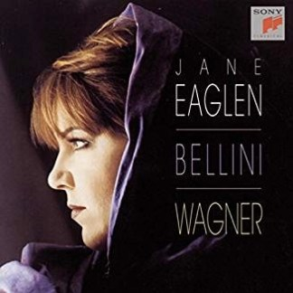 Jane Eaglen – Bellini, Wagner