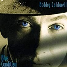 Bobby Caldwell – Blue Condition