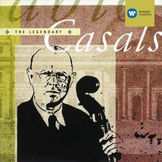 Pablo Casals – The Legendary Casals