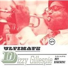 Dizzy Gillespie – Ultimate Dizzy Gillespie