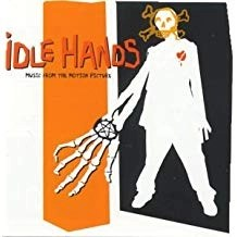 Idle Hands – Music From The Motion Picture