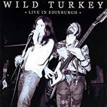 Wild Turkey – Live in Edinburgh