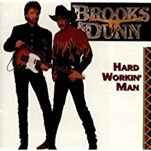 Brooks & Dunn – Hard Workin' Man