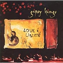 Gipsy Kings – Love and Liberte