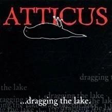 Atticus – Dragging the Lake