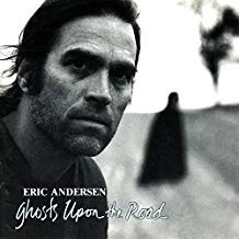 Eric Anderson – Ghosts Upon the Road