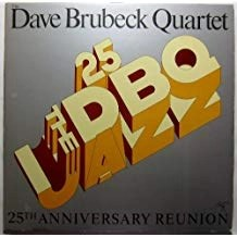 Dave Brubeck Quartet – The 25th Anniversary Reunion