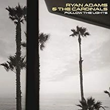 Ryan Adams – Follow The Lights