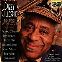 Dizzy Gillespie – To Bird With Love (Live At The Blue Note)