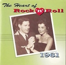 The Heart Of Rock N Roll 1961 0 Various Artists