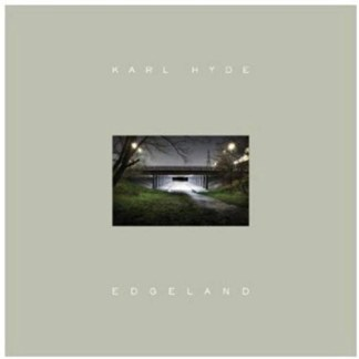 Karl Hyde – Edgeland