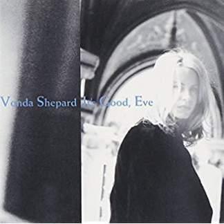Vonda Shepard – It's Good, Eve