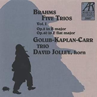 Brahms -Five Trios, Volume I – Golub-Kaplan-Carr