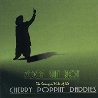 The Cherry Poppin' Daddies – Zoot Suit Riot – The Swingin' Hits of the Cherry Poppin' Daddies