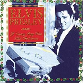 Elvis Presley – If Everyday Was Like Christmas