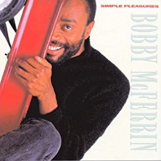 Bobby McFerrin – Simple Pleasures