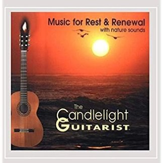 The Candlelight Guitarist – Music for Rest & Renewal (With Nature Sounds)