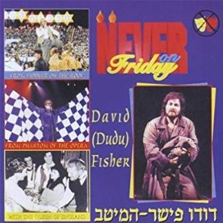Dudu Fisher – Never on Friday