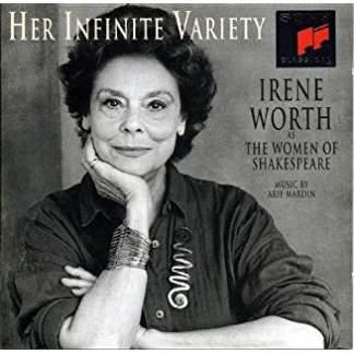 Irene Worth as the Women of Shakespeare – Her Infinite Variety