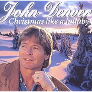 John Denver – Christmas Like a Lullaby