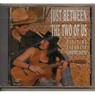 Just Between The Two Of Us – All-Time Favorite Country Duets SS