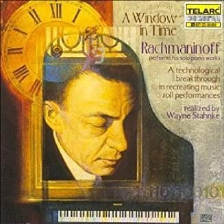 Rachmaninoff Performs His Solo Piano Works – A Window in Time