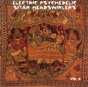 Electric Psychedelic Sitar Headswirlers (60s Psych CD) (Click for track listing)