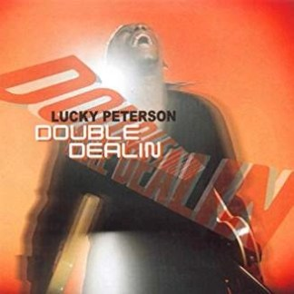 Lucky Peterson – Double Dealin'