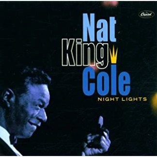 Nat King Cole – Night Lights