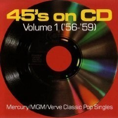 45's on CD Volume 1 '56 – '59 – Various Artists (Click for track listing)