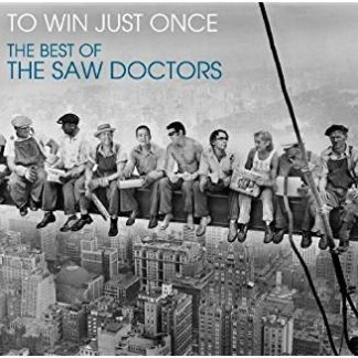 The Saw Doctors – To Win Just Once