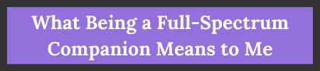 """purple button that reads """"what being a full-spectrum companion means to me"""""""