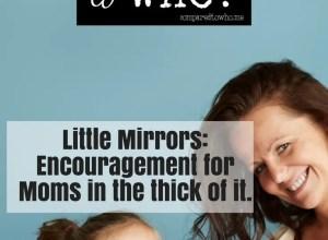 little mirrors encouragement for moms