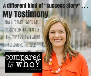 My Testimony Blog Graphic Compared to Who