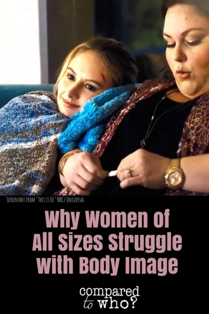 This is Us Women of All body sizes struggle with body image