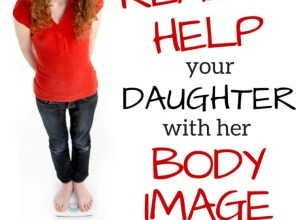 4 Ways to Help Your Daughter With Her Body Image