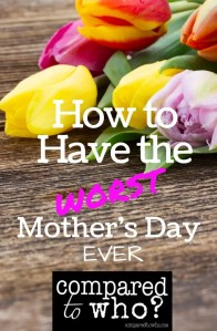 flowers and how to have the worst mother's day ever