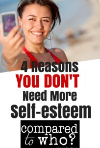 You don't need more self-esteem. If you want to feel better about your body image try something new that works!