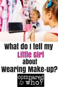 Should I Let My Daughter Wear MakeUp?