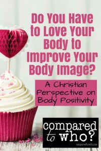 Love your body christian perspective