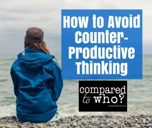 Avoid counter productive thinking
