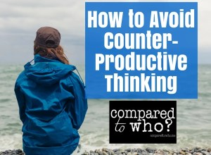 Avoid counter productive thinking