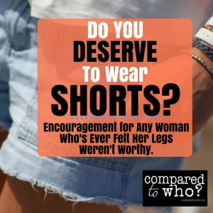 Do you deserve to wear shorts?