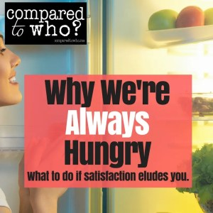 why we are always hungry