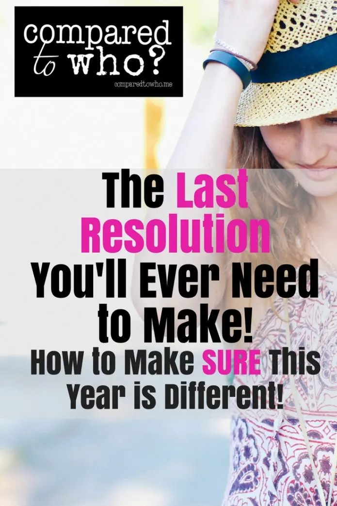 The Last Resolution You'll Ever Need to Make