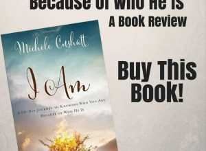 I Am Michele Cushatt Book Review