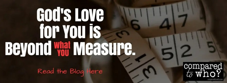 God's love for you is beyond what you measure