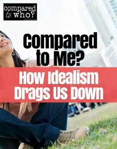 how idealism drags us down