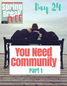 You Need Community Part 1