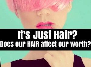 does our hair affect our worth